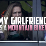 """My Girlfriend Is a Mountain Biker"""