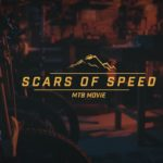 Scars Of Speed – Film MTB